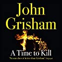 A Time to Kill Audiobook by John Grisham Narrated by Michael Beck