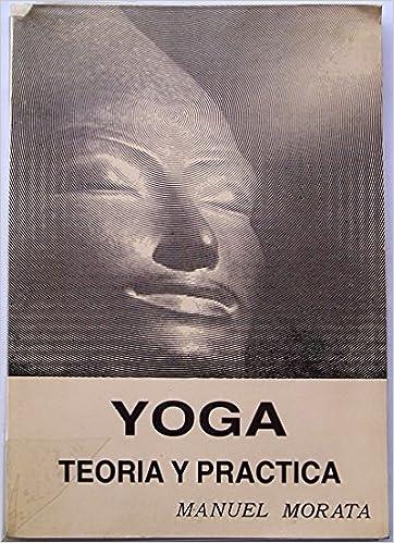 Yoga Teoria y Practica Compendio Seminario de Verano 1988 ...