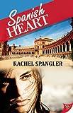 Spanish Heart, Rachel Spangler, 1602827486