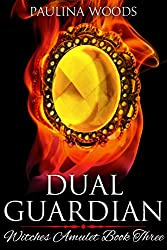 Dual Guardian (Witches Amulet Book 3)