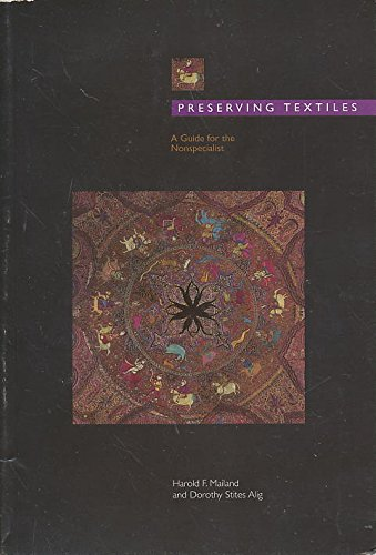 Preserving Textiles: A Guide for the Nonspecialist