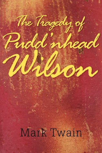 puddnhead wilson theme The tragedy of pudd'nhead wilson juggles three plot lines, which all come  together in a murder trial at the novel's end pudd'nhead wilson is a northerner  who.