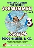 Schwimmen lernen 3: Pool-Nudel & Co. (unlaminiert) (Schwimmen lernen - unlaminiert)