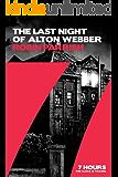 The Last Night of Alton Webber (7 Hours)