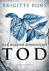 Der blauen Sehnsucht Tod: Frank Liebknecht ermittelt