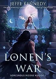 Lonen's War: Sorcerous Moons - Book 1 (English Edit