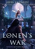 Lonen's War: Sorcerous Moons - Book 1