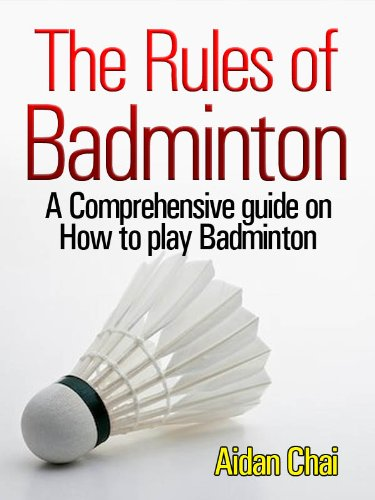 The Rules of Badminton: A Comprehensive guide on How to play Badminton