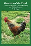Genetics of the Fowl: The Classic Guide to Chicken Genetics and Poultry Breeding