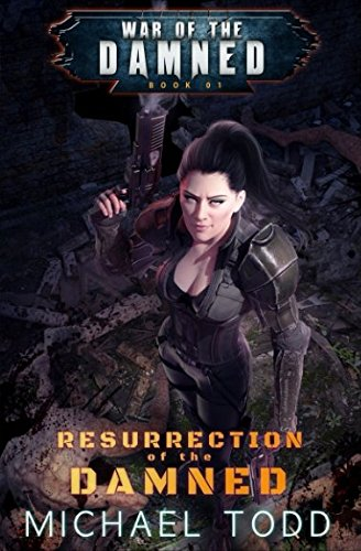 Resurrection Of The Damned: A Supernatural Action Adventure Opera (War of the Damned)