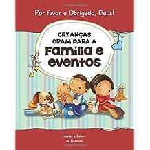 Crianças oram para a Família e eventos: 15 orações para crianças (Por favor e Obrigado, Deus!) (Volume 3) (Portuguese Edition)