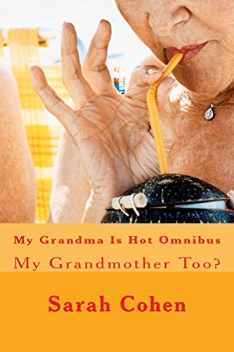 My Grandma Is Hot Omnibus: My Grandmother Too! (The Jada  GILF series Book 2)