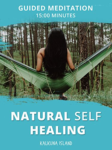 (Guided Meditation for Natural Self Healing - 15:00 Minutes)