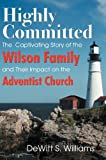 Highly Committed, DeWitt S. Williams, 1572588497