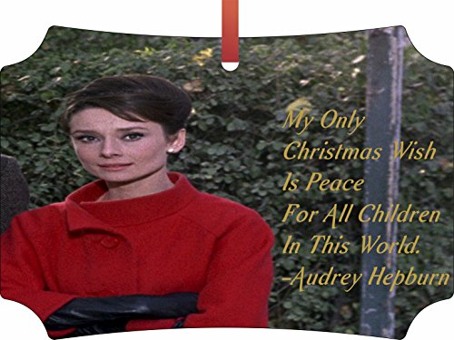 Hepburn Flat - Audrey Hepburn-Peace-Christmas Quote - Holiday Ornament - Hanging - Berlin Shaped - Flat - Double Sided - by Lea Elliot Inc. TM