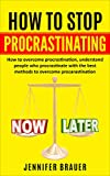 HOW TO STOP PROCRASTINATING: How to overcome procrastination, understand people who procrastinate with the best methods to overcome procarastination