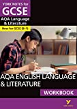 img - for AQA English Language and Literature Workbook: York Notes for GCSE (9-1) book / textbook / text book