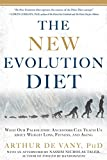 img - for The New Evolution Diet: What Our Paleolithic Ancestors Can Teach Us about Weight Loss, Fitness, and Aging book / textbook / text book