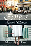 Eve's Second Chance, Mary Helen Farr, 1452513090
