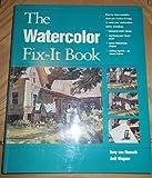 Watercolor Fix-It Book, Tony Van Hasselt and Judi Wagner, 0891344314