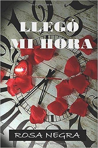 LLEGÓ MI HORA (Spanish Edition) (Spanish)