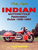 The New Indian Motorcycle Restoration Guide 1932-1953