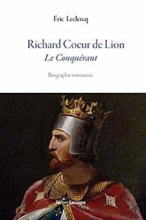 Richard Coeur de Lion : le conquérant