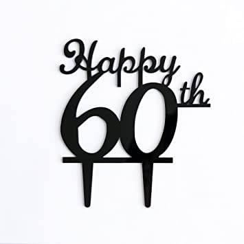 Black Happy 60th Birthday Cake Topper60th Party Decoration60th Acrylic Topper