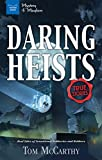 Daring Heists: Real Tales of Sensational Robberies and Robbers (Mystery and Mayhem)