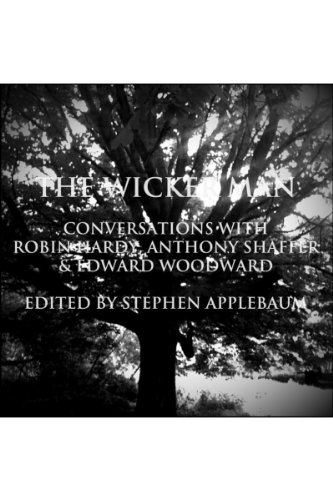 The Wicker Man: Conversations with Robin Hardy, Anthony Shaffer & Edward Woodward
