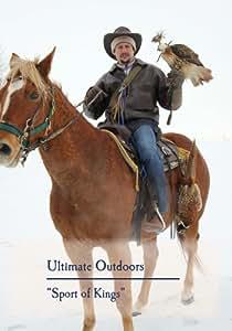 "Ultimate Outdoors  - ""Sport of kings"""