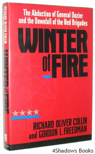 Winter of Fire: The Abduction of General Dozier and the Downfall of the Red Brigades