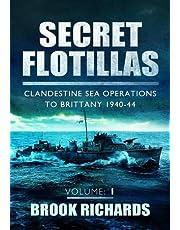 Secret Flotillas Vol 1: Clandestine Sea Operations to Brittany 1940-44