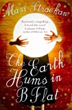 The Earth Hums in B Flat, Mari Strachan, 184767304X