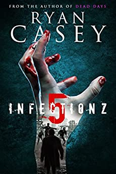 Infection Z 5 (Infection Z Zombie Apocalypse Series) by [Casey, Ryan]