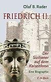 Friedrich der Zweite: Ein Sizilianer auf dem Kaiserthron