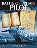 Battle of Britain Pilot: Self-Portrait of an RAF Fighter Pilot and Escaper
