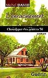 L'Enracinement : Chronique des Annees 50