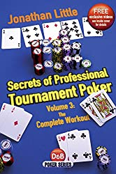 Secrets of Professional Tournament Poker: The Complete Workout