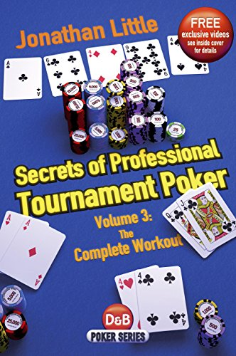 Secrets of Professional Tournament Poker: The Complete Workout (D&b Poker) (Volume 3) ()