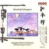 Wonderful Jiangnan (Shanghai Chinese Orchestra) by Guo-Wei Wang and Zhao-Fa Sheng-Long Ma