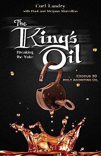 Yoke Oil - The King's Oil: Breaking The Yoke - Exodus 30 Holy Anointing Oil