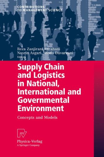 Supply Chain and Logistics in National, International and Governmental Environment: Concepts and Models (Contributions t
