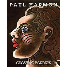 Paul Harmon: Crossing Borders