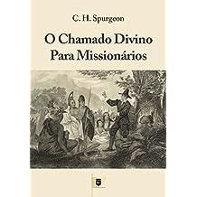 O Chamado Divino Para Missionários, por C. H. Spurgeon