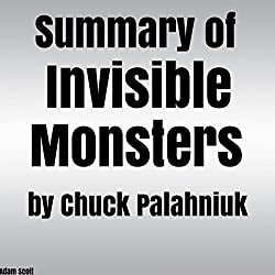 Summary of Invisible Monsters by Chuck Palahniuk