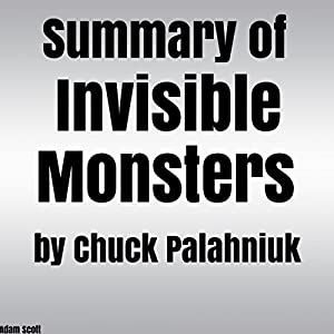 Summary of Invisible Monsters by Chuck Palahniuk Audiobook