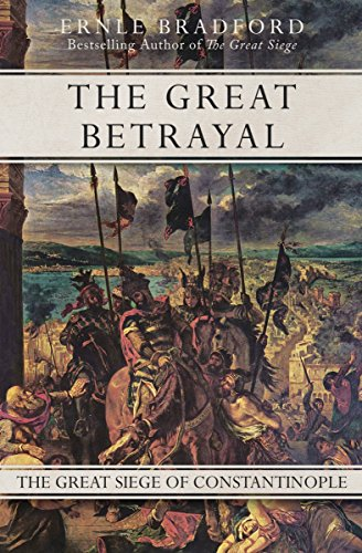 The Great Betrayal: The Great Siege of Constantinople cover