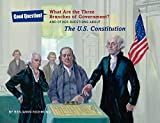 What Are the Three Branches of the Government?: And Other Questions About the U.S. Constitution (Good Question!)