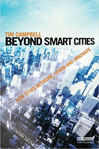Beyond Smart Cities: How Cities Network, Learn and Innovate 1st Edition